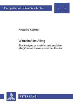 Wirtschaft im Alltag von Koschel,  Friederike