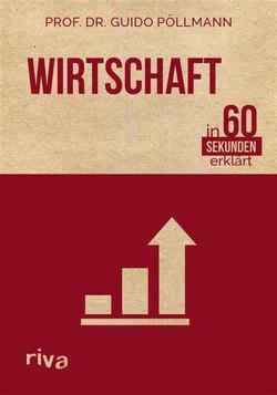Wirtschaft in 60 Sekunden erklärt von Pöllmann,  Guido