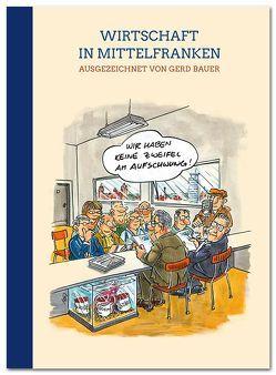 Wirtschaft in Mittelfranken von Bauer,  Gerd