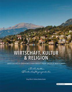 Wirtschaft, Kultur & Religion – Millstätter Wirtschaftsgespräche von Gruber,  Markus, Helmel,  Alfons H: