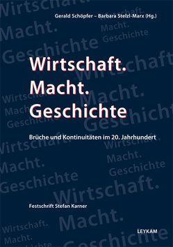 Wirtschaft. Macht. Geschichte von Schöpfer,  Gerald, Stelzl-Marx,  Barbara