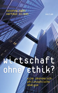 Wirtschaft ohne Ethik? von Hahn,  Susanne, Kliemt,  Hartmut