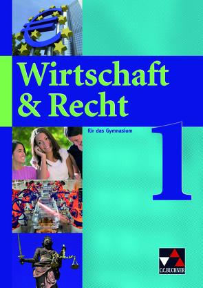 Wirtschaft & Recht / Wirtschaft & Recht 1 von Bauer,  Gotthard, Demel,  Michael, Frickel,  Jochen, Frickel,  Juliane, Hesse,  Ina