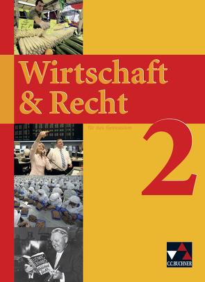 Wirtschaft & Recht / Wirtschaft & Recht 2 von Bauer,  Gotthard, Demel,  Michael, Frickel,  Jochen, Frickel,  Juliane, Hesse,  Ina