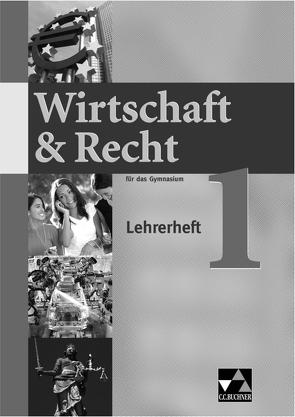Wirtschaft & Recht / Wirtschaft & Recht LH 1 von Bauer,  Gotthard, Demel,  Michael, Frickel,  Jochen, Frickel,  Juliane, Hesse,  Ina
