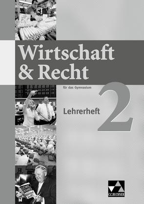 Wirtschaft & Recht / Wirtschaft & Recht LH 2 von Bauer,  Gotthard, Demel,  Michael, Frickel,  Jochen, Frickel,  Juliane, Hesse,  Ina