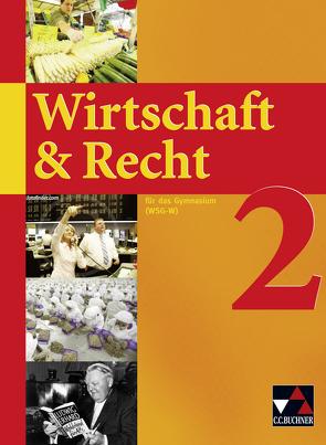 Wirtschaft & Recht (WSG-W) / Wirtschaft & Recht (WSG-W) 2 von Bauer,  Gotthard, Demel,  Michael, Frickel,  Jochen, Frickel,  Juliane, Hesse,  Ina