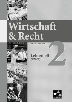 Wirtschaft & Recht (WSG-W) / Wirtschaft & Recht (WSG-W) LH 2 von Bauer,  Gotthard, Demel,  Michael, Frickel,  Jochen, Frickel,  Juliane, Hesse,  Ina
