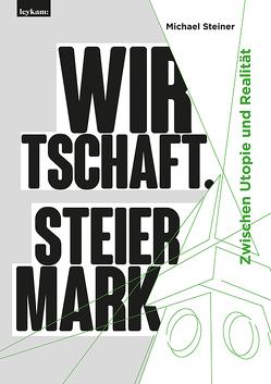Wirtschaft. Steiermark von Steiner,  Michael