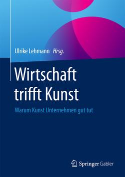 Wirtschaft trifft Kunst von Lehmann,  Ulrike