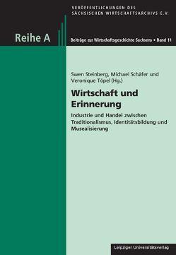 Wirtschaft und Erinnerung von Schaefer,  Michael, Steinberg,  Swen, Töpel,  Veronique