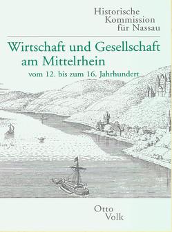 Wirtschaft und Gesellschaft am Mittelrhein vom 12. bis zum 16. Jahrhundert von Volk,  Otto