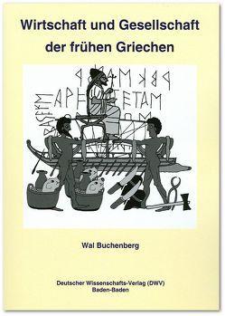 Wirtschaft und Gesellschaft der frühen Griechen von Buchenberg,  Wal
