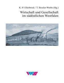 Wirtschaft und Gesellschaft im südöstlichen Westfalen von Bessler-Worbs,  Tanja, Ellerbrock,  Karl P