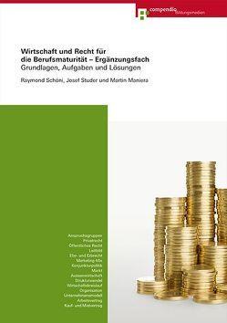 Wirtschaft und Recht für die Berufsmaturität von Bornand,  Jilline, Portmann,  Isabelle, Thiemeyer,  Fabienne