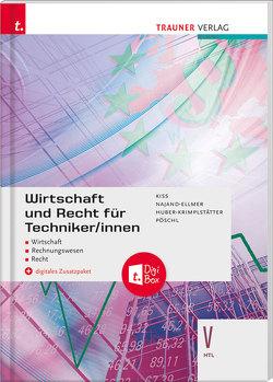 Wirtschaft und Recht für Techniker/innen V HTL + digitales Zusatzpaket von Huber-Krimplstätter,  Daniela, Kiss,  Katharina, Najand-Ellmer,  Monika, Pöschl,  Thomas