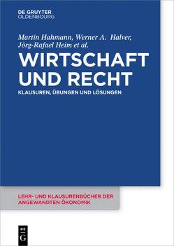 Wirtschaft und Recht von Hahmann,  Martin, Halver,  Werner, Heim,  Jörg-Rafael, Lommatzsch,  Jutta, Teschke,  Manuel, Vorfeld,  Michael