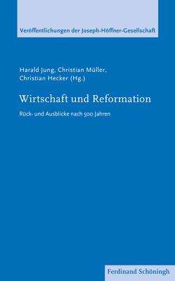 Wirtschaft und Reformation von Hecker,  Christian, Jung,  Harald, Müller,  Christian