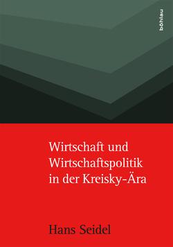 Wirtschaft und Wirtschaftspolitik in der Kreisky-Ära von Böheim,  Michael H., Popp,  Nora, Seidel,  Hans, Tichy,  Gunther, Walterskirchen,  Ewald