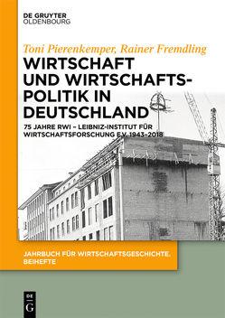 Wirtschaft und Wirtschaftspolitik in Deutschland von Fremdling,  Rainer, Pierenkemper,  Toni