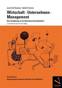 Wirtschaft, Unternehmen, Management von Grösser,  Stefan N., Thommen,  Jean-Paul