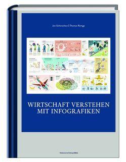 Wirtschaft verstehen mit Infografiken von Ramge,  Thomas, Schwochow,  Jan
