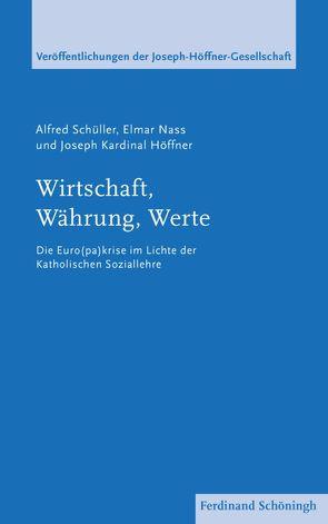 Wirtschaft, Währung, Werte von Höffner,  Joseph Kardinal, Münch,  Werner, Nass,  Elmar, Roos,  Lothar, Schüller,  Alfred, Spieker,  Manfred