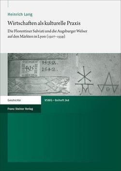 Wirtschaften als kulturelle Praxis von Lang,  Heinrich