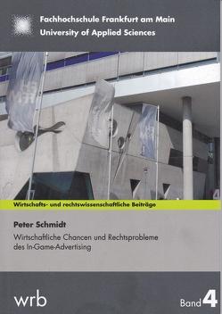 Wirtschaftliche Chancen und Rechtsprobleme des In-Game-Advertising von Koch,  Prof. Dr. Susanne, Kupjetz,  Prof. Dr.,  Jörg, Schmidt,  Peter