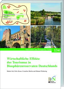 Wirtschaftliche Effekte des Tourismus in Biosphärenreservaten Deutschlands von Job,  Hubert, Kraus,  Felix, Merlin,  Cornelius