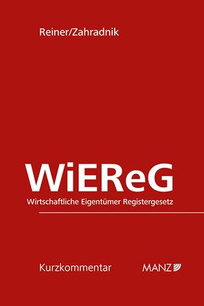 Wirtschaftliche Eigentümer Registergesetz WiEReG von Reiner,  Elisabeth, Zahradnik,  Andreas