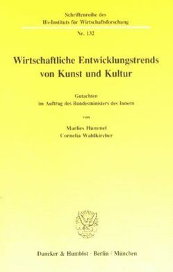 Wirtschaftliche Entwicklungstrends in Kunst und Kultur. von Hummel,  Marlies, Waldkircher,  Cornelia