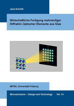 Wirtschaftliche Fertigung mehrstufiger Diffraktiv Optischer Elemente aus Glas von Schmitt,  Jana