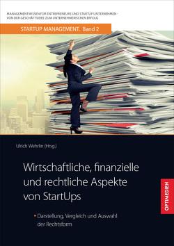 Wirtschaftliche, finanzielle und rechtliche Aspekte von StartUps von Prof. Dr. Dr. h.c. Wehrlin,  Ulrich