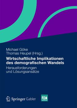 Wirtschaftliche Implikationen des demografischen Wandels von Goeke,  Michael, Heupel,  Thomas