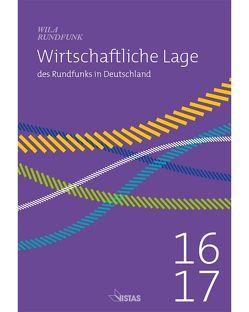 Wirtschaftliche Lage des Rundfunks in Deutschland 2016/2017 von Pönitz,  Grace, Schneider,  Guido