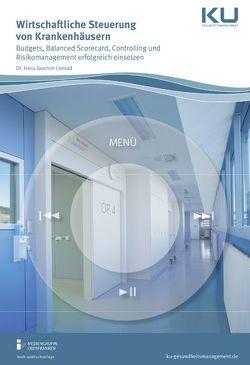 Wirtschaftliche Steuerung von Krankenhäusern von Conrad,  Hans-Joachim