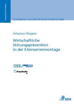 Wirtschaftliche Störungsprävention in der Kleinserienmontage von Wagner,  Johannes