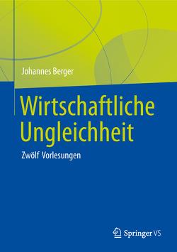 Wirtschaftliche Ungleichheit von Berger,  Johannes