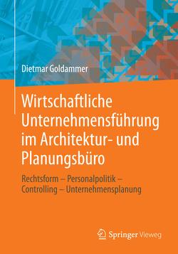 Wirtschaftliche Unternehmensführung im Architektur- und Planungsbüro von Goldammer,  Dietmar