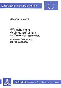 «wirtschaftliche Vereinigungsfreiheit» und Vereinigungsfreiheit von Rübenach,  Johannes