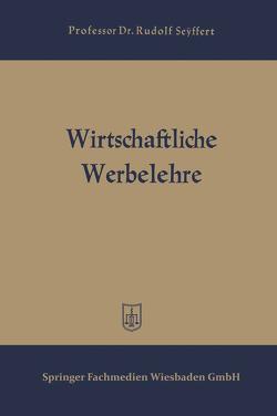Wirtschaftliche Werbelehre von Seÿffert,  Rudolf