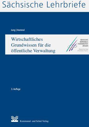 Wirtschaftliches Grundwissen für die öffentliche Verwaltung (SL 13) von Jung,  Fritz, Wunderwald,  Friederike
