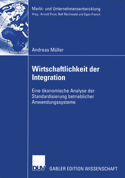 Wirtschaftlichkeit der Integration von Hess,  Prof. Dr. Thomas, Mueller,  Andreas, Picot,  Prof. Dr. Dres. h.c. Arnold