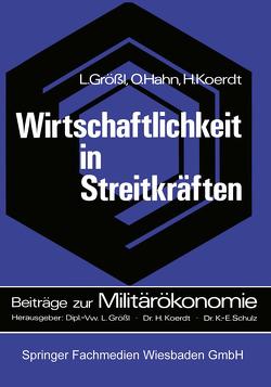 Wirtschaftlichkeit in Streitkräften von Größl,  Lothar, Hahn,  Oswald, Koerdt,  Hans