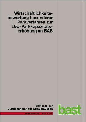 Wirtschaftlichkeitsbewertung besonderer Parkverfahren zur Lkw-Parkkapazitätserhöhung an BAB von Kießig,  Michael, Maibach,  Walter, Tacke,  Andreas