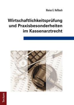 Wirtschaftlichkeitsprüfung und Praxisbesonderheiten im Kassenarztrecht von Hoßbach,  Marius G.