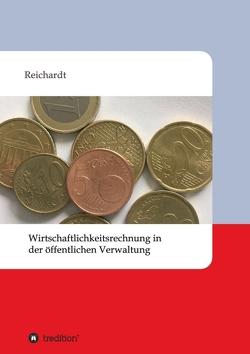 Wirtschaftlichkeitsrechnung in der öffentlichen Verwaltung von Reichardt,  Jacqueline