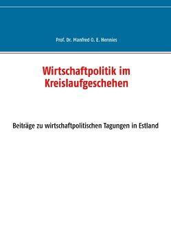 Wirtschaftpolitik im Kreislaufgeschehen von Hennies,  Manfred O. E.