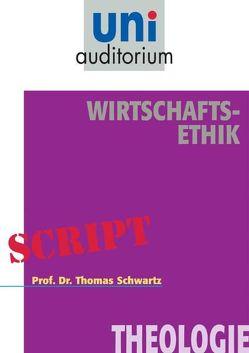 Wirtschafts-Ethik von Schwartz,  Thomas